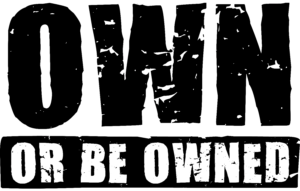 Own or be Owned Logo in Black, Distressed