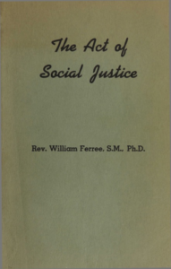 The Act of Social Justice by Rev. William Ferree, S.M., Ph.D.